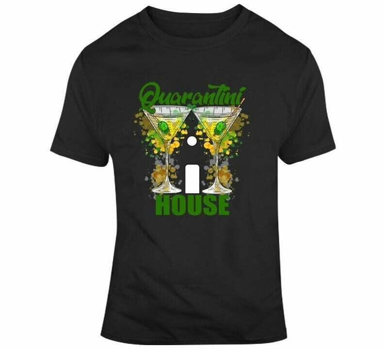 Quarantini House Shelter In Place Martini Quarantine T-Shirt
