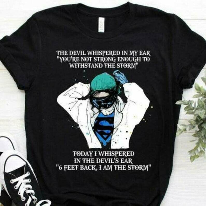 Nurse The Devil Whispered In My Ear You're Not Strong Enough Ladies T-Shirt