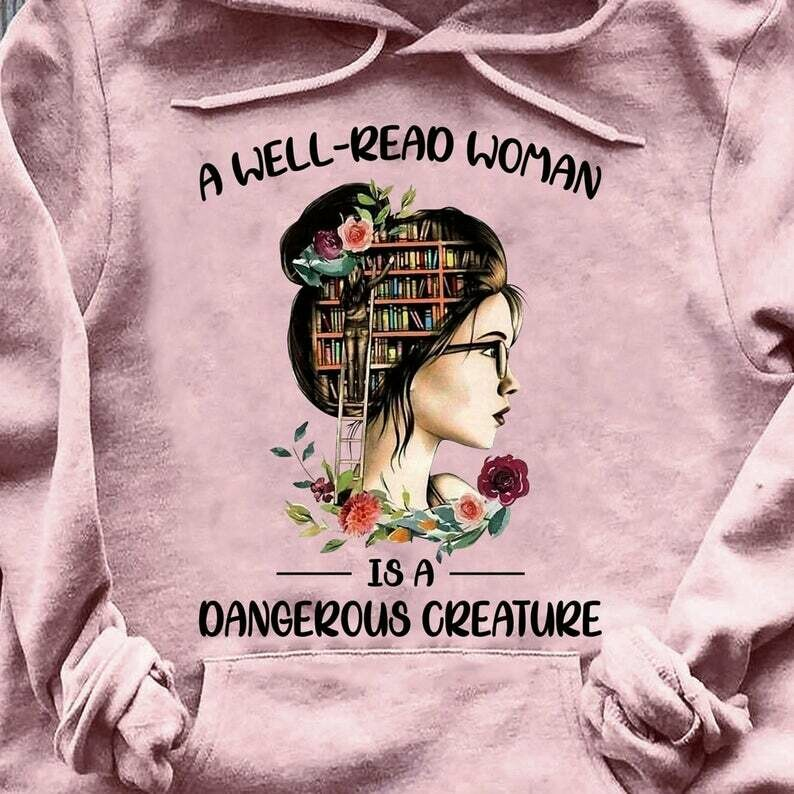 A Well-Read Woman Is A Dangerous Creature T-shirt For Book Lovers