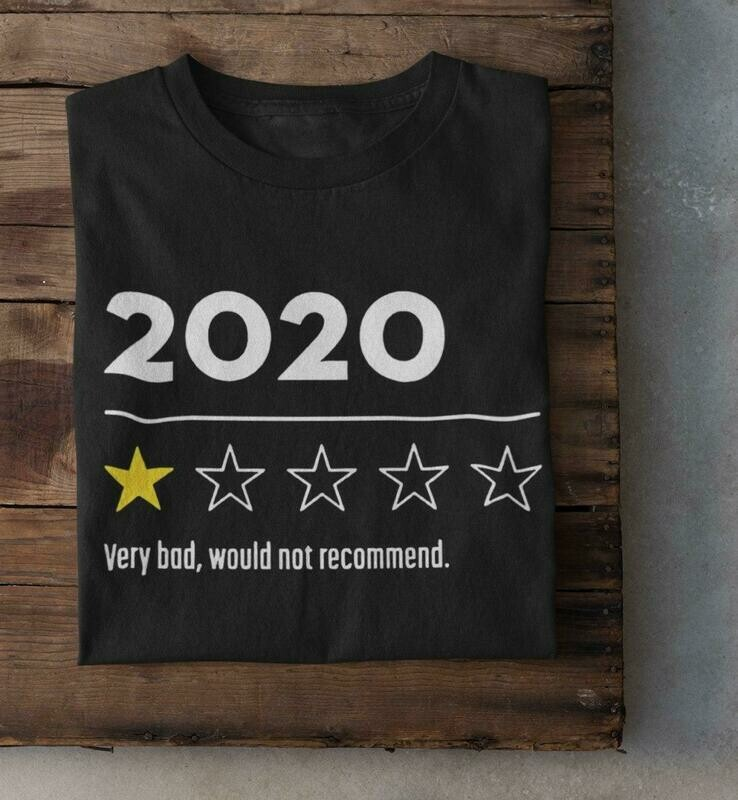 2020 Review Very Bad Would Not Recommend Shirt