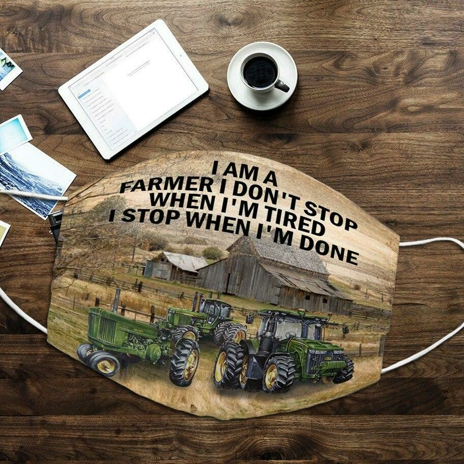 I Am A Farmer I Don't Stop When I'm Tired I Stop When I'm Done Face Mask, Tractor Lover Face Mask