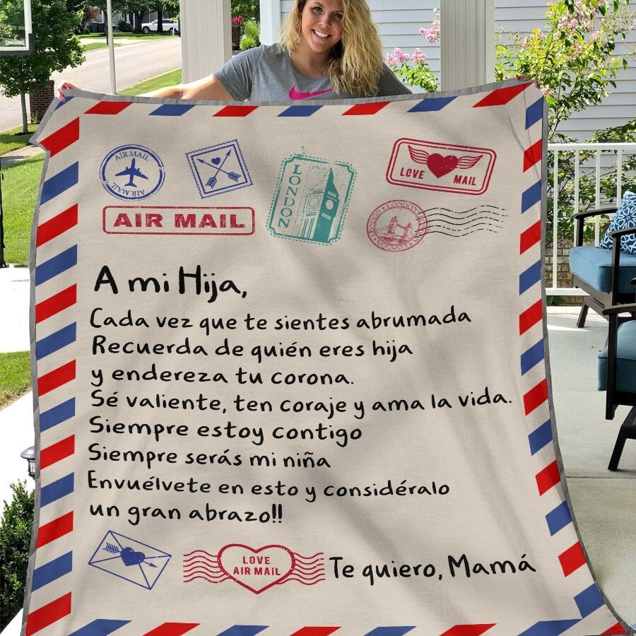 Air Mail A mi Hija for Te Quiero Mama Fleece Blanket 50x60; 60x80 Made In US