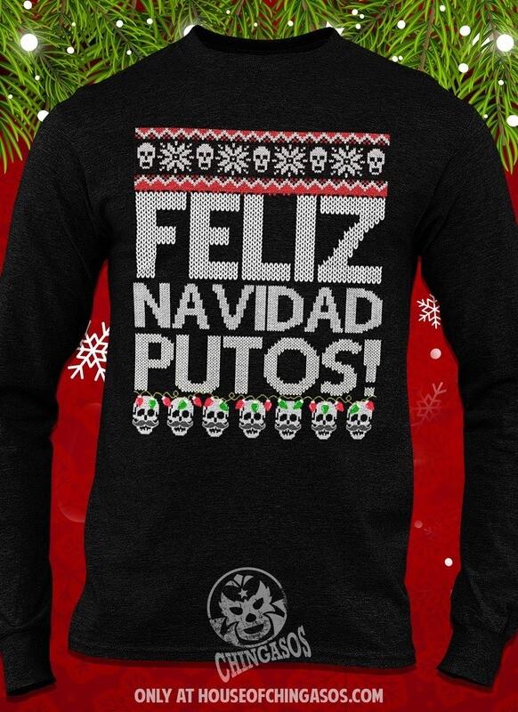 Feliz Navidad Putos! Chingon Ugly Christmas Sweatshirt