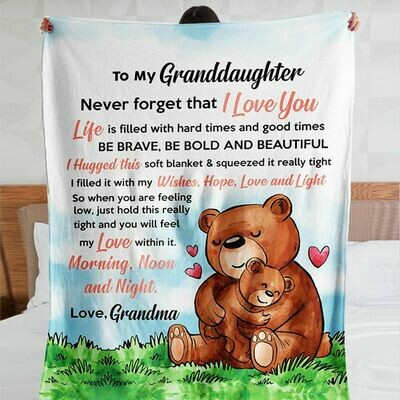 Bear to my granddaughter never forget that i love you grandma blanket Fleece Blanket 50x60; 60x80 Made In US