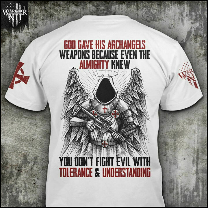 God Gave His Archangels Weapons Because Even The Almighty Knew You Don't Fight Evil With Tolerance & Understanding Shirt