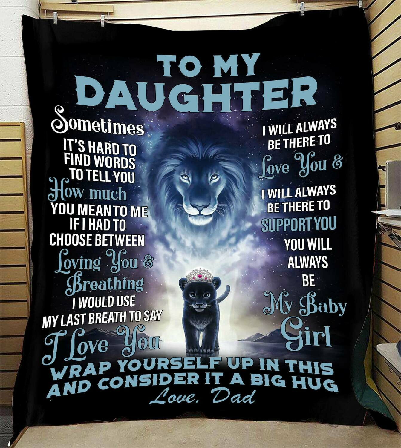 To My Daughter Sometimes It's Hard To Find Words To Tell You How Much You Mean To Me Fleece Blanket Nice Gift From Lion Dad For Daughter