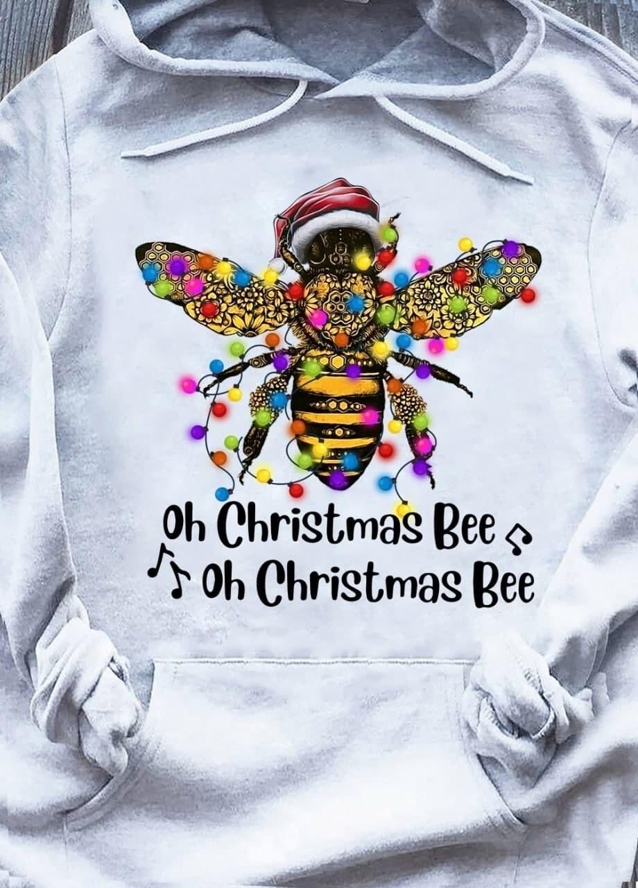 Bee Santa Oh Christmas Bee Oh Christmas Bee Light Christmas Gifts T-Shirt, Hoodie, Sweatshirt