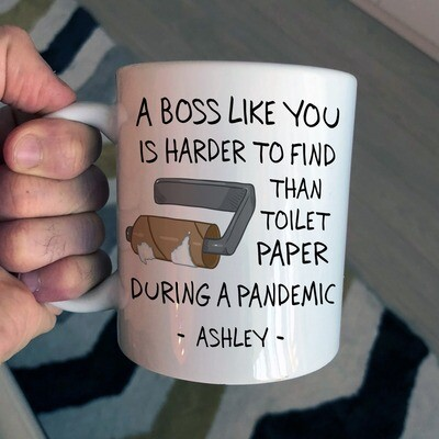 Personalized Boss Mug A Boss Like You Is Harder To Find Than Toilet Paper During A Pandemic Mug