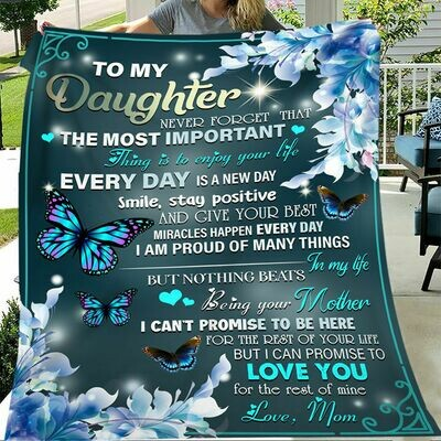 Mom To My Daughter Never Forget That The Most Important Thing Butterfly Fleece Blanket