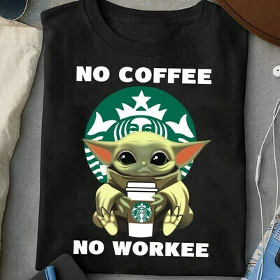 Baby Yoda Hug Starbuck No Coffee No Workee T-Shirt, Hoodie, Sweatshirt