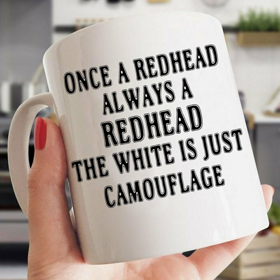 Once A Redhead Always A Redhead Coffee Mug, Redhead Mug, Gift For Her, Redhead Proud Mug