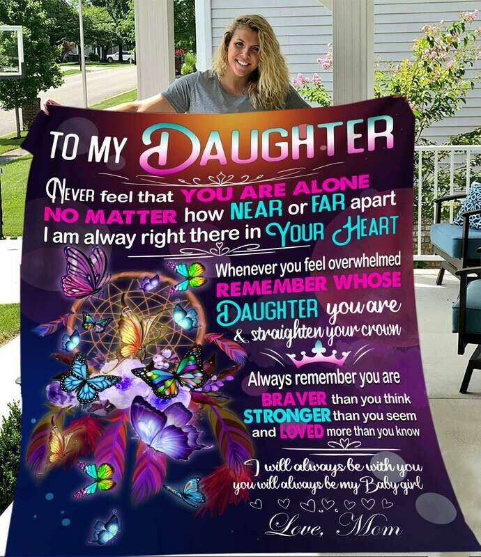 To My Daughter Never Feel That You Are Alone Butterfly Dreamcatcher Fleece Blanket