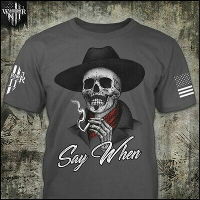 Say When Doc Holliday T Shirt - Tombstone Shirt - Funny Western Movies Shirt - Doc Holliday Skull Shirt