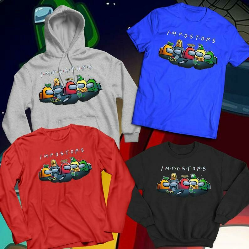 Among Us Imposters Tshirts, Long Sleeves, Crewnecks & Hoodies | Pop Culture Video Game Shirts | Gift For Gamers | Friends Parody Tee |