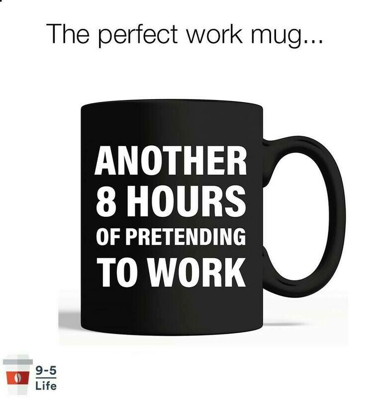 Work mug colleague for men or women Another 8 hours of pretending to work funny novelty office Gift 11oz & 15 Black Ceramic Coffee Mug Cup