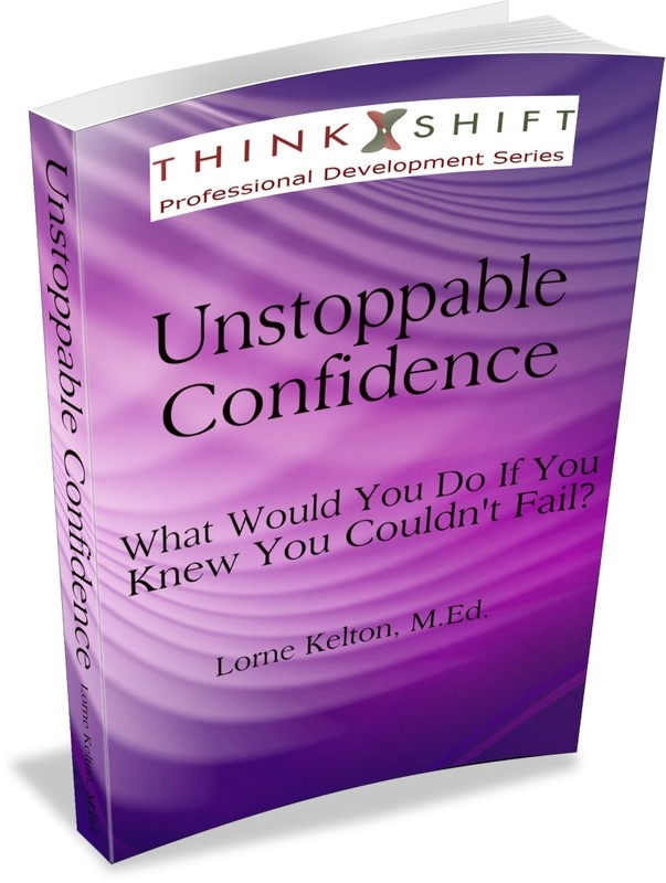 Unstoppable Confidence: What Would You Do If You Knew You Couldn't Fail?
