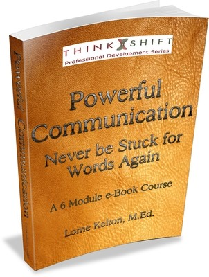 Powerful Communication: Never Be Stuck For Words Again