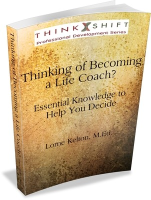 Thinking of Becoming a Life Coach?:  Essential Knowledge to Help You Decide