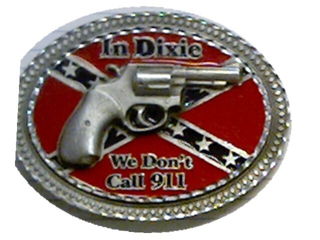 In Dixie We Don't Dial 911 Belt Buckle