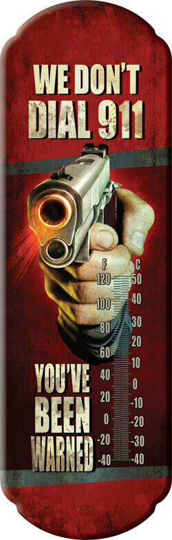 We Don't Dial 911 Thermometer (Big)