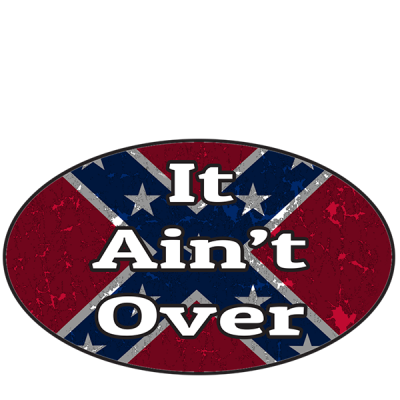 It Ain't Over Oval Sticker by Dixie Outfitters®