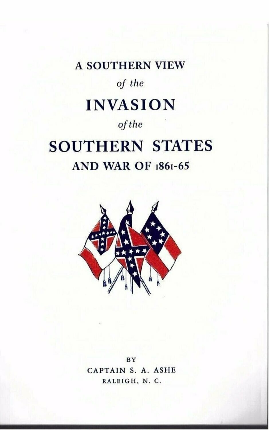 Southern View of the Invasion of the Confederate States of America Book