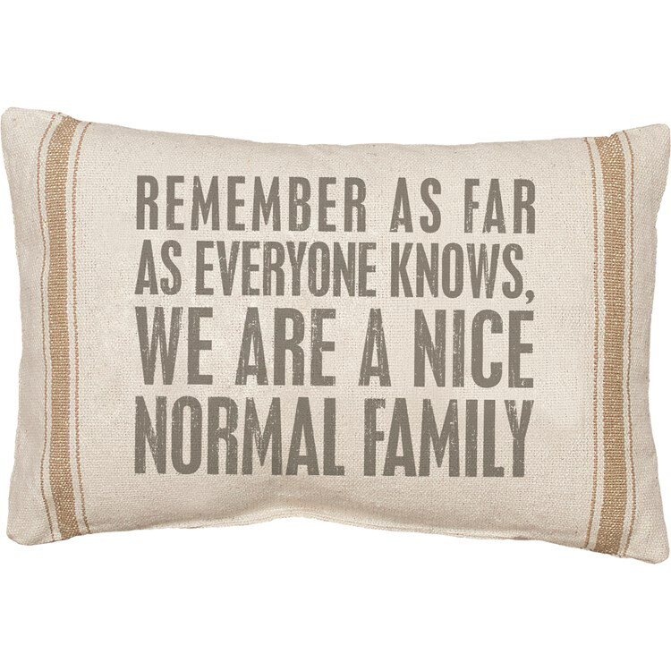 Pillow - Nice & Normal Family