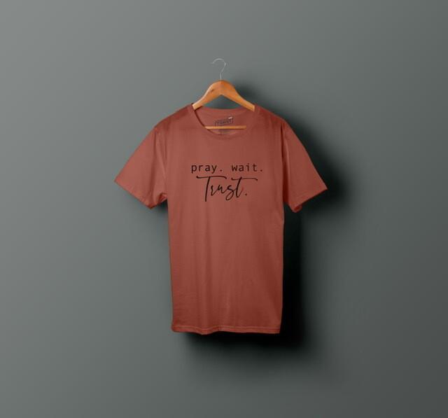 Pray. Wait. Trust T-Shirt