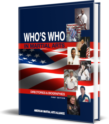 WHO'S WHO In The Martial Arts: Directory & Biographies (First Addition)