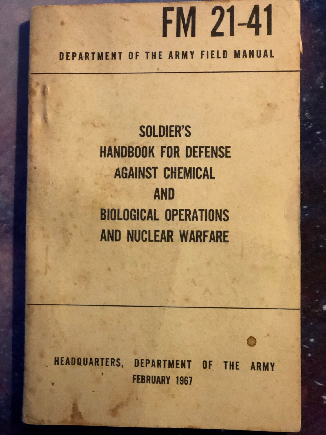 FIELD MANUAL:  Handbook for Defense of Chemical and Biological Operations, 1967