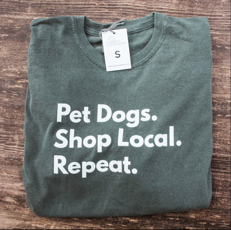 Pet Dogs. Shop Local. Repeat. T-shirt