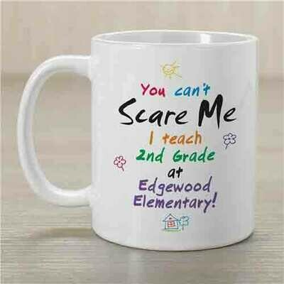 Teacher Coffee Mug - Can't Scare Me!
