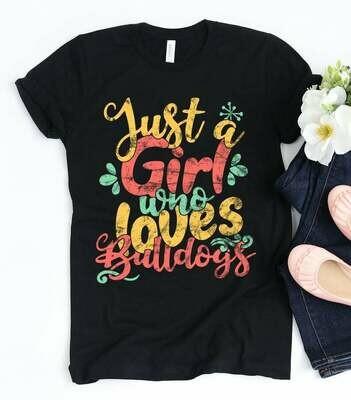 just a girl who loves, Bulldog, girl gift, Gift for mom, Mother's day, girls t shirt, dog, dog lover, dog mom