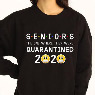 Seniors The One Where They Were Quarantined 2020 T-Shirt Sweatshirt Hoodie