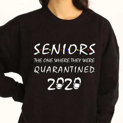 Seniors The One Where They Were Quarantined 2020 T-Shirt Hoodie Sweatshirt