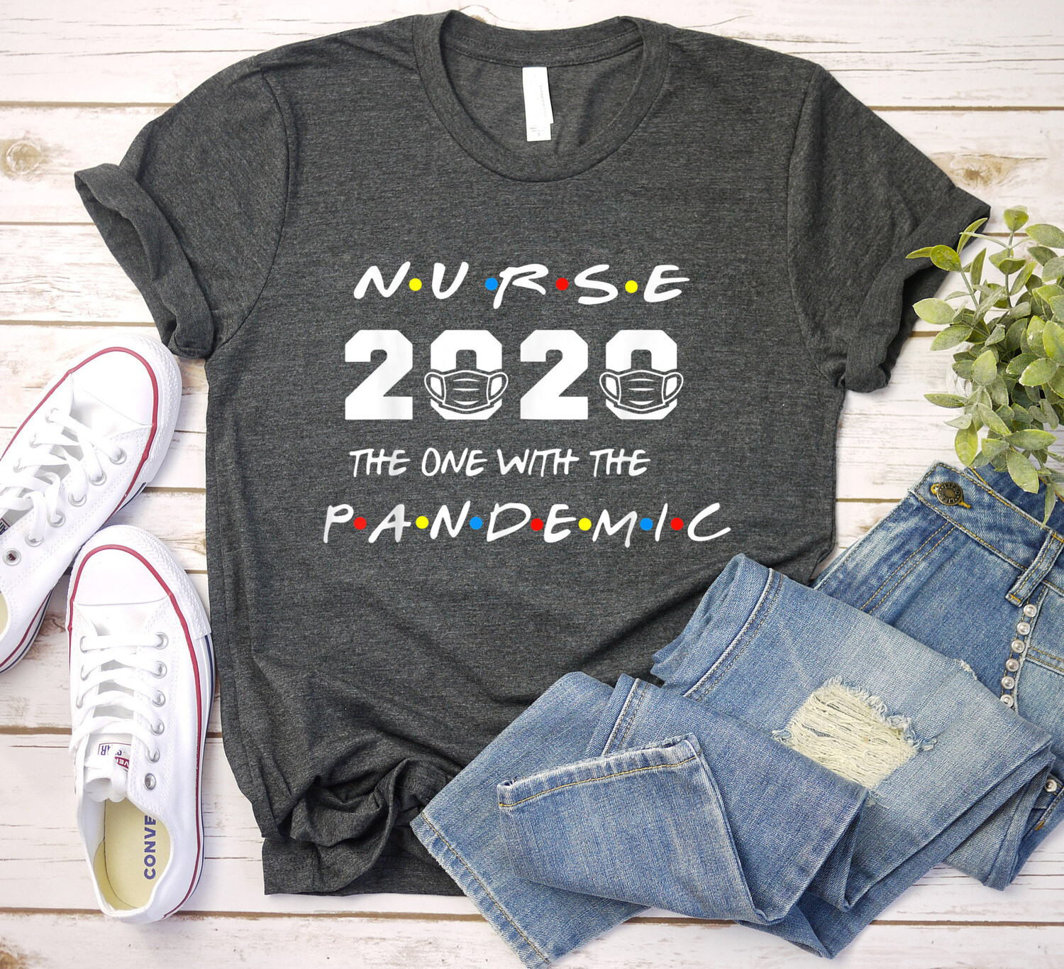 Nurse 2020 the one with the pandemic Gift for Love Nurselife Nursing RN Registered Nurses T Shirt