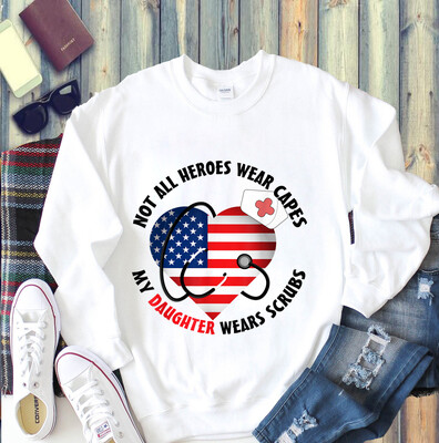 Not All Heroes Wear Capes My Daughter Wears Scrubs usa heart T-Shirt