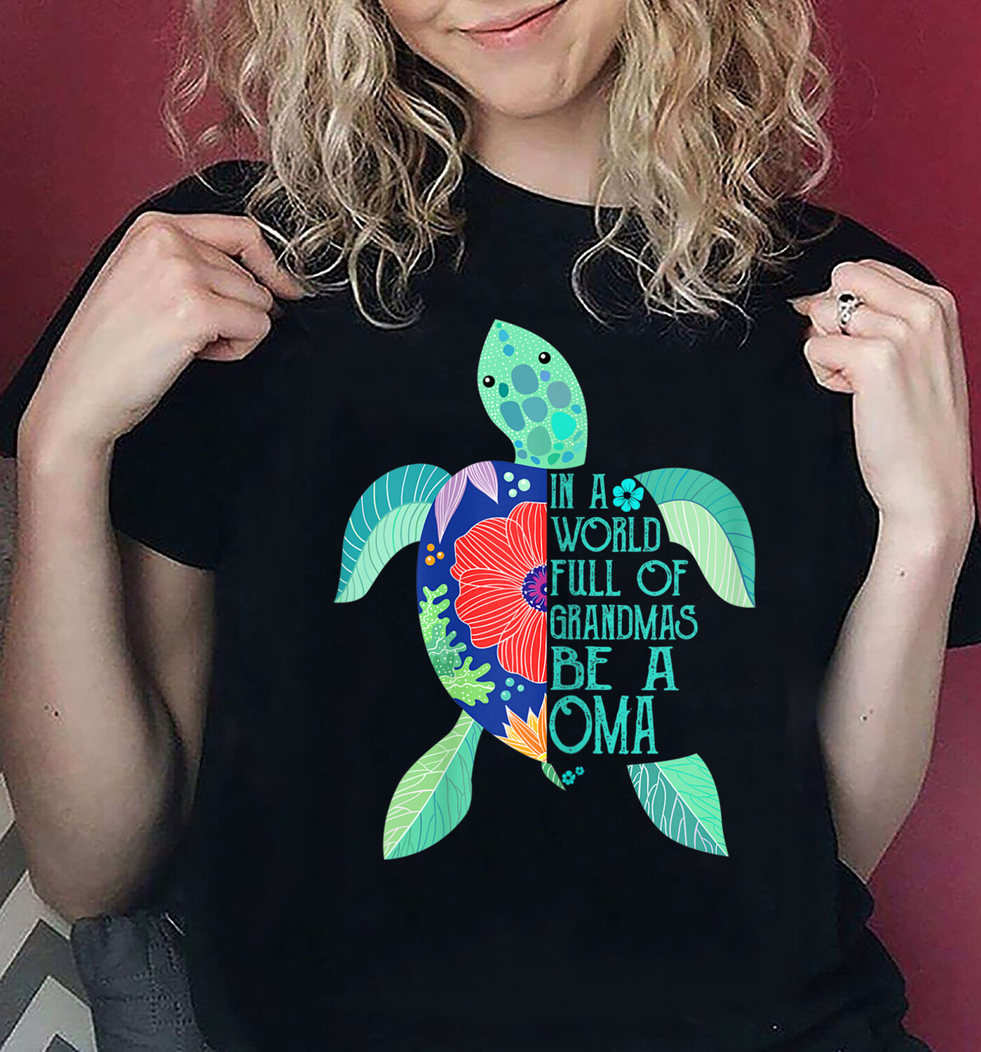 In A World Full Of Grandmas Be A oma Turtle Mother's day T-Shirt,Mimi Shirt, Nana shirt, OMA shirt, Grandma shirt, Mother's Day shirt, Sea Turtle Shirt, Love Turtle