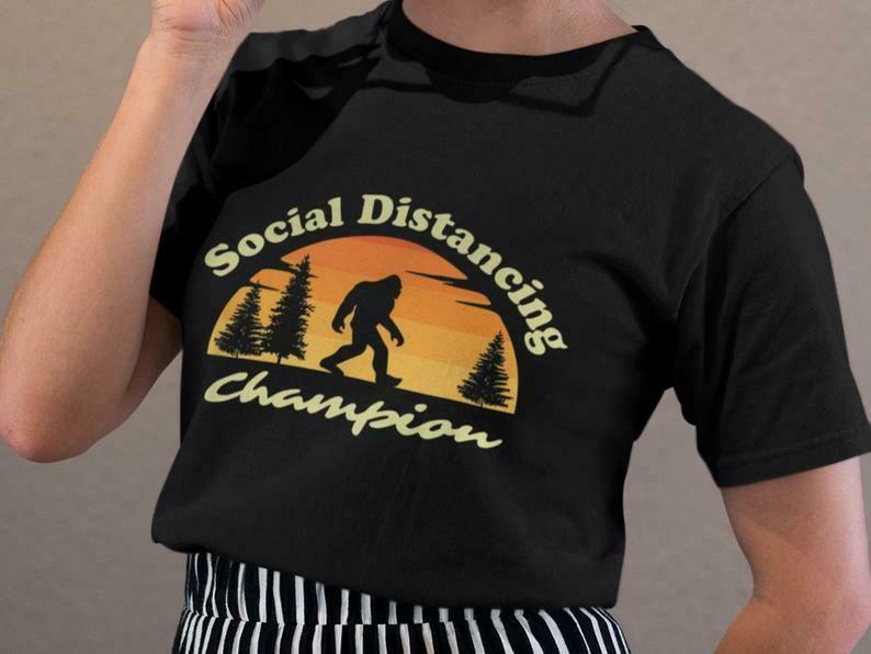 Social Distancing Champion Shirt, Sasquatch Shirt, Bigfoot Shirt, Yeti Shirt, Funny Bigfoot Shirt, Hiking Shirt, Camping Shirt