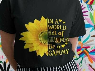 Womens In A World Full Of Grandmas Be A Gammy Shirt, Mom Sunflower Shirt, Low Battery Shirt, Mothers Day Shirt, Tired Mom Shirt