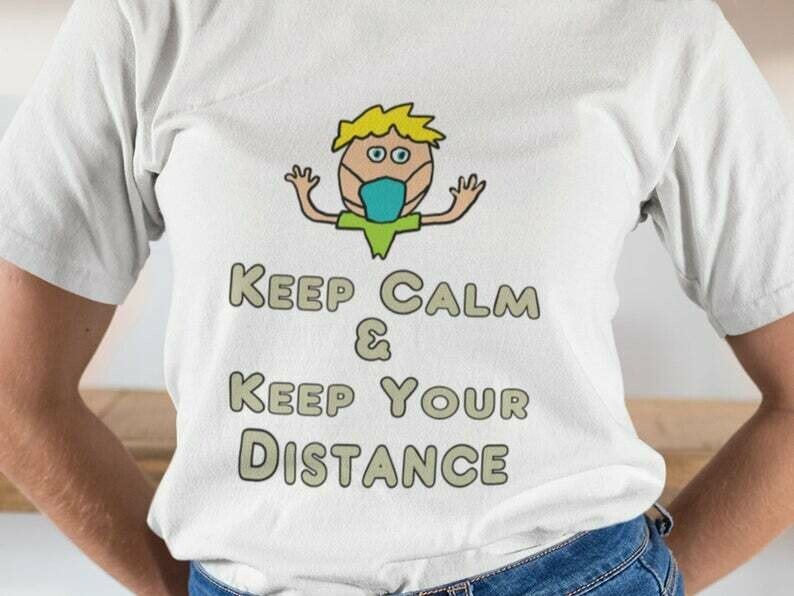 Keep Calm And Keep Your Distance Shirt, Socially Distant, Shirt Extender, Quarantine Shirt, Introvert Shirt, Germs Shirt, Flu Season
