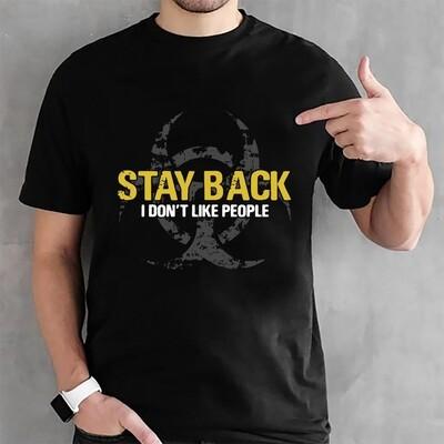 Stay Back I Don't Like People Tee, Short Sleeves Shirt, Unisex Hoodie, Sweatshirt For Mens Womens Ladies Kids