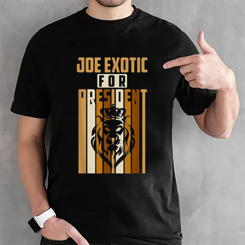 Joe Exotic Shirt   Tiger King Tshirt   Joe Exotic for President T-Shirt   Joe Exotic Tee
