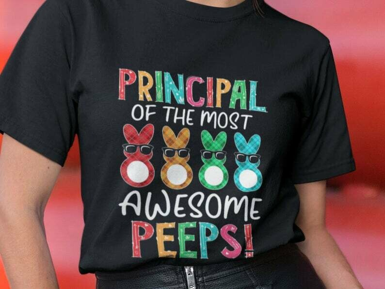 Principal Of The Most Awesome Peeps Shirt, Principal Shirt, Educator Shirts, Teacher Shirts, Teacher Aide Shirt, Assistant Shirt