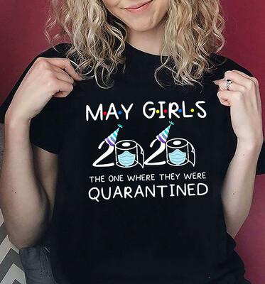 May Girls 2021 Quarantine Birthday Shirt, The One Where They Were Quarantined 2021 Shirt, May Birthday Quarantine Shirt