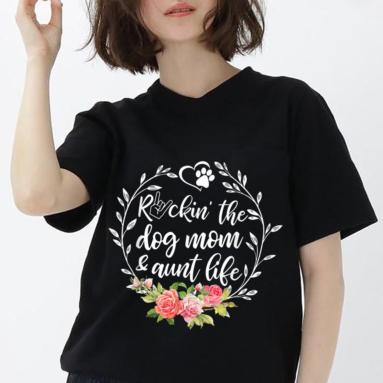 Rockin The Dog Mom And Aunt Life Shirt, Dog Mom Shirts, Fur Mama Shirt, Rescue Mom Shirt, Aunt Shirts, Aunt Gifts, Dog Lover Shirt, Unisex Short Sleeve, Long Sleeve, Sweatshirt, Hoodie All size