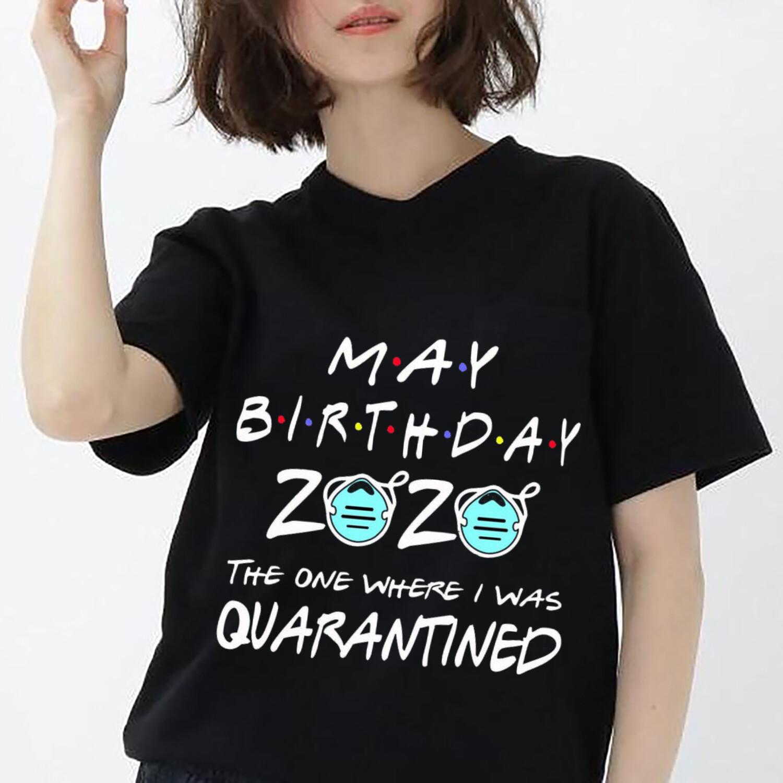 May Birthday 2021 Quarantine Shirt Social Distancing Birthday TShirt  May girl birthday Quarantined Gift Idea, born in May funny tee