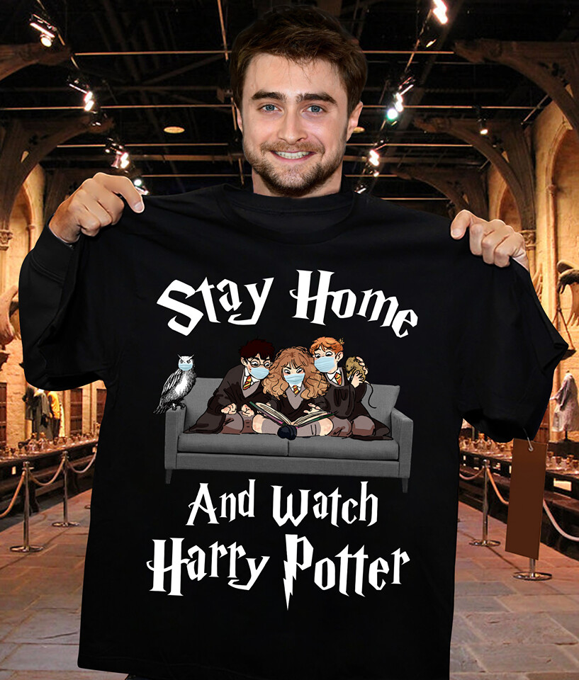 Stay Home and watch Harry Potter Friends Quarantined 2021 Social Distance Daniel Radcliffe Emma Watson Hogwarts Vacation Movie Fans T-Shirt