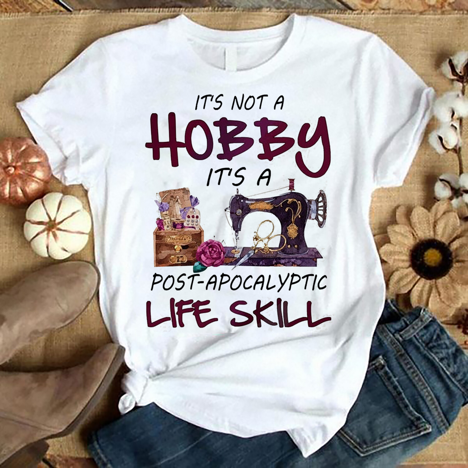It's Not A Hobby It's A Post Apocalyptic Life Skill T-Shirt gift for Him her