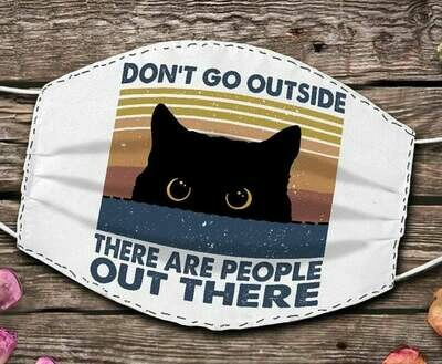 Don't Go Outside There are people out there Black Cat facemask - can be washed comfortable to wear Anti Droplet Dust Filter Cotton Face Mask